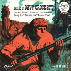 Tennessee Ernie Ford Ballad of Davy Crocket record by Capitol, 1955.