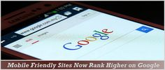 Mobile Friendly #websites for Businesses helps you Rank Better in Google. Mobile Friendly websites now rank higher on Google