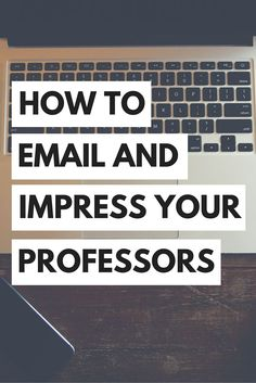 How to Email and Impress Your Professors