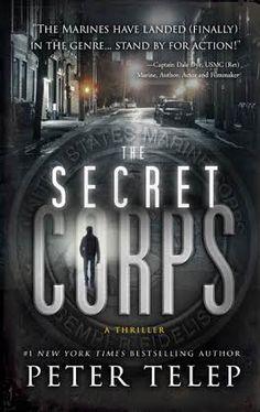 The Secret Corps ebook by Peter Telep - Rakuten Kobo Dale Dye, Robert O'neill, Nelson Demille, Mark Owen, Master Sergeant, Best Mysteries, Bestselling Author, First Love