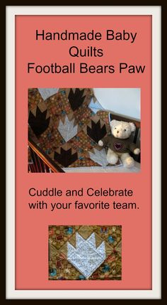 Handmade Baby Quilts - Football Bears Paw.  Cuddle and celebrate with your favorite team.  Hand quilted and designed by the BabyQuiltLady.  http://uniquebabyquiltboutique.com/