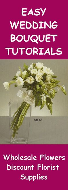 Tulip Wedding Bouquet - Easy Wedding Flower Tutorials  Learn how to make bridal bouquets, corsages, boutonnieres, centerpieces and church decorations.  Buy wholesale flowers and discount florist supplies.
