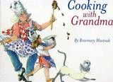 Tasmanian artist Rosemary Mastnak takes a whimsical look at grandmothers and grandchildren in the kitchen. Great art! #kidlit #grandmothers