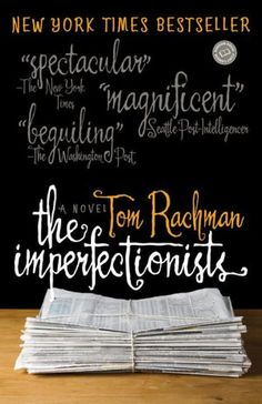 BARNES & NOBLE | The Imperfectionists by Tom Rachman, Random House Publishing Group | NOOK Book (eBook), Paperback, Hardcover, Audiobook