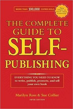 The Complete Guide to Self-Publishing: Everything You Need to Know to Write, Publish, Promote and Sell Your Own Book: Marilyn Ross, Sue Collier: 9781582977188: Amazon.com: Books  https://www.amazon.com/gp/product/1582977186/ref=as_li_tl?ie=UTF8&tag=downr03-20&camp=1789&creative=9325&linkCode=as2&creativeASIN=1582977186&linkId=7173b5aae28511b03fea3d30c1412108