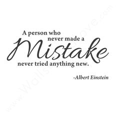 "wall quotes wall decals - ""A Person Who Never Made a Mistake, Never Tried… Wall Quotes, Words Quotes, Wise Words, Me Quotes, Motivational Quotes, Inspirational Quotes, Sayings, Great Quotes, Quotes To Live By"