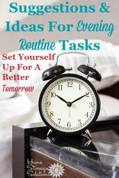 Suggestions and ideas for evening routine tasks you can do to set yourself up for a better tomorrow by preparing the night before {plus includes a free printable evening routine chart to fill out, courtesy of Home Storage Solutions 101}