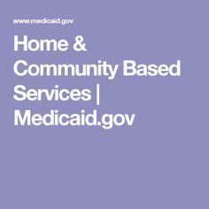 Home & Community Based Services   Medicaid.gov