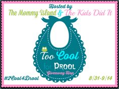 I am so excited to be a part of the Too Cool For Drool Giveaway Hop brought to you by The Mommy Island and The Kids Did It.There are plenty of great giveaways to enter.
