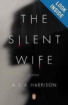to read: The Silent Wife: A Novel: A. S. A. Harrison: