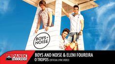 Boys & Noise - O Τρόπος