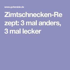 Zimtschnecken-Rezept: 3 mal anders, 3 mal lecker