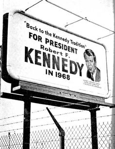 Robert Kennedy for President 1968 Billboard. #history #politics