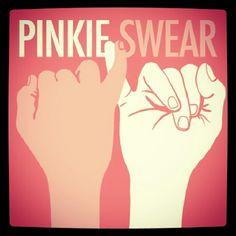 Pinky swear!