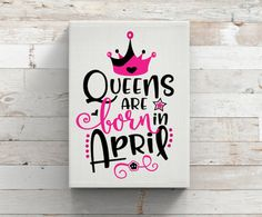 Queens Are Born In April-Birthday Queen-Birthday Month-IRON ON