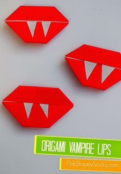 Halloween Origami:  Here's a super easy way to hold origami vampire lips!