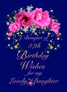 37th Birthday Daughter Wishes Bouquet