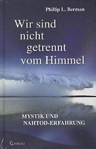 Wir sind nicht getrennt vom Himmel von Phillip L. Bermann