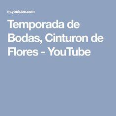 Temporada de Bodas, Cinturon de Flores - YouTube