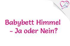 Babybett Himmel – Ja oder Nein?  #Babybett #Himmel #Kinderbett