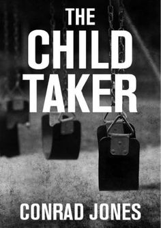 The Child Taker Book 1 Detective Alec Ramsay Series - Kindle edition by Conrad Jones. Mystery, Thriller & Suspense Kindle eBooks @ Amazon.com.