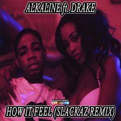Alkaline & Drake - How It Feel (Slackaz Remix) -| https://reggaeworldcrew.net/alkaline-drake-how-it-feel-slackaz-remix/