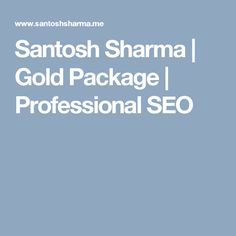 Santosh Sharma | Gold Package | Professional SEO