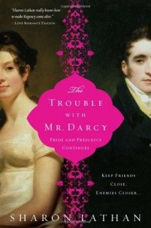 48 best pride prejudice variationsadaptations images on pinterest the trouble with mr darcy by sharon lathan books fandeluxe Choice Image
