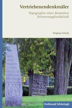 """Stephan Scholz: """"Vertriebenendenkmäler. Topographie einer deutschen Erinnerungslandschaft"""". (Ferdinand Schöningh Verlag, Paderborn. 440 S., 49,90 Euro)."""