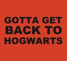 Gotta get back to school, gotta get myself to Hogwarts, where everybody knows I'm cooooool