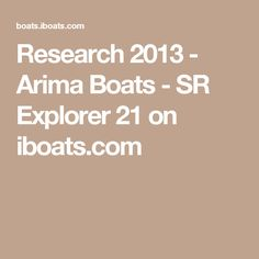 Research 2013 - Arima Boats - SR Explorer 21 on iboats.com