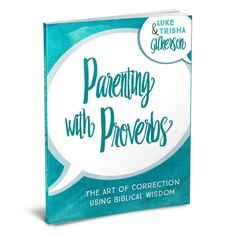 "Parenting with Proverbs: The Art of Correction Using Biblical Wisdom | "" My son, give me your heart,  and let your eyes observe my ways "" (Prov. 23:26). The Book of Proverbs was inspired by God especially for the young . Solomon and"