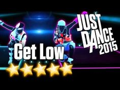 Just Dance 2015 - Get Low - 5 stars 3:51 min.