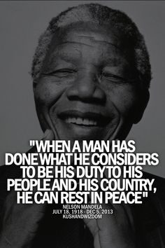 Nelson Mandela, building up, not tearing down his country and fellow man