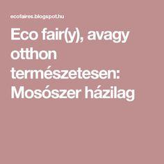 Eco fair(y), avagy otthon természetesen: Mosószer házilag