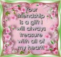 Your friendship is a gift I will always treasure with all of my heart quotes friendship quote animated friend friendship quote gif friendship quotes friend quote poem true friends friend poem inspirational friendship quotes Special Friend Quotes, Friend Poems, Best Friend Quotes, Lifetime Friends Quotes, Beautiful Friend Quotes, Special Friends, Sister Friends, Real Friends, My Friend