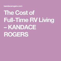 The Cost of Full-Time RV Living – KANDACE ROGERS