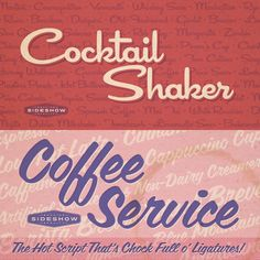 Cocktail Shaker and Coffee Service fonts - wonderful retro scripts by Sideshow.