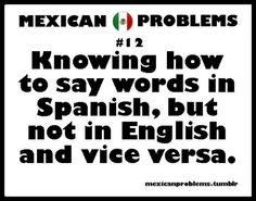Mexican Problems I thought my neighbors name was Vecina! Didnt know her name was Alice