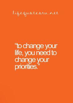 Change your priorities