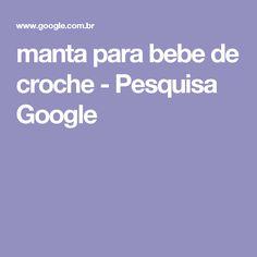 manta para bebe de croche - Pesquisa Google