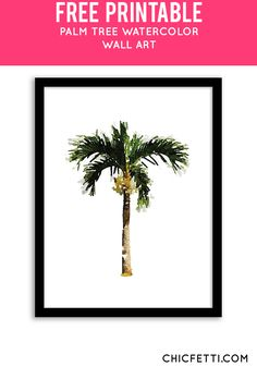 Free Printable Palm Tree Watercolor Art from @chicfetti - easy wall art DIY
