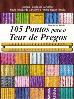 Manual de tricô: 105 pontos para o tear de pregos (Portuguese Edition) by Paula Pessôa de Carvalho. $71.07. Publisher: Juliana Pessôa de Carvalho; 1 edition (March 22, 2012)