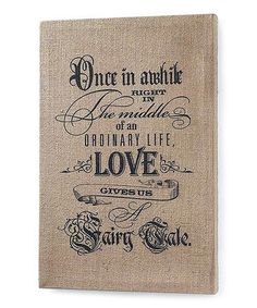 Look what I found on #zulily! 'Love Gives Us a Fairy Tale' Jute Wall Art #zulilyfinds