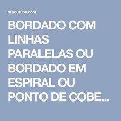 BORDADO COM LINHAS PARALELAS OU BORDADO EM ESPIRAL OU PONTO DE COBERTURA!!!! - YouTube