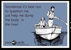 haha said this one over the weekend lol ...jokingly of course.... :) hehe