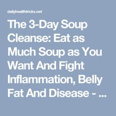 The 3-Day Soup Cleanse: Eat as Much Soup as You Want And Fight Inflammation, Belly Fat And Disease - dailyhealthtricks