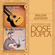 Waldir Azevedo - Dose Dupla : Minhas Maõs, Meu Cavaquinho (1976) / Cavaquinho Maravilhoso (1957) (h)