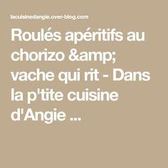 Roulés apéritifs au chorizo & vache qui rit - Dans la p'tite cuisine d'Angie ...