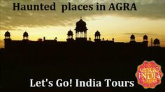 Read blog on 2 Most Haunted Places in Agra  http://letsgoindiatours.blogspot.in/2016/07/2-most-haunted-places-in-agra.html